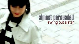 Swing Out Sister, Andy Connell, Corinne Drewery - Almost Persuaded