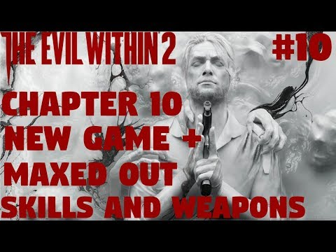 The Evil Within 2: Chapter 10 - New Game + | MAXED OUT EVERYTHING | 1080p |