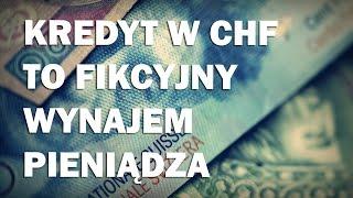 Kredyt w CHF to fikcyjny wynajem pieniądza - Ekonomia dla każdego #13