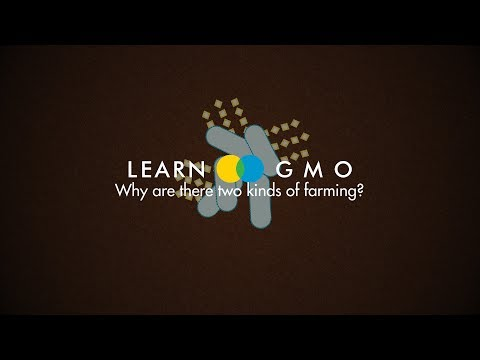 LEARN GMO 3: Why are there two kinds of farming?