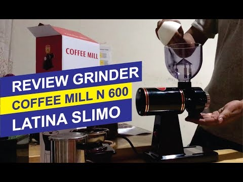 Review Grinder Coffee Mill N 600 Elektrik dan Latina Slimo Manual #VlogNews