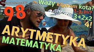 MATEMATYKA ARYTMETYKA odc. #98 - MaturaToBzdura.TV