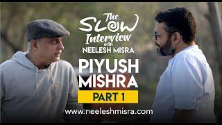 """Ab Koi Dar Nahi ..."" Piyush Mishra || Full Episode Part 1|| The Slow Interview with Neelesh Misra"