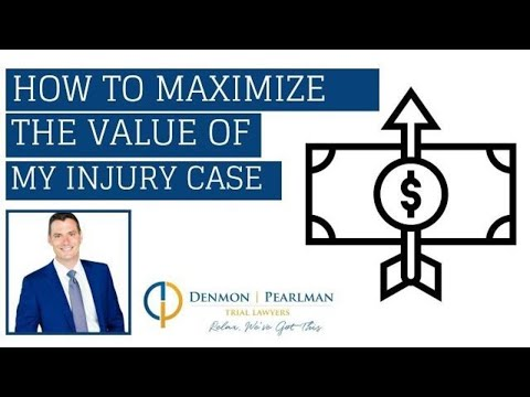 How to Maximize the Value of my Personal Injury Case