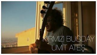 Cengiz Özkan - Kırmızı Buğday Ümit Ateş