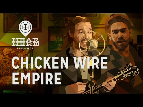 Hear Here Presents: Chicken Wire Empire Mp3