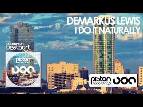 Demarkus Lewis - I Do It Naturally (Original Mix)