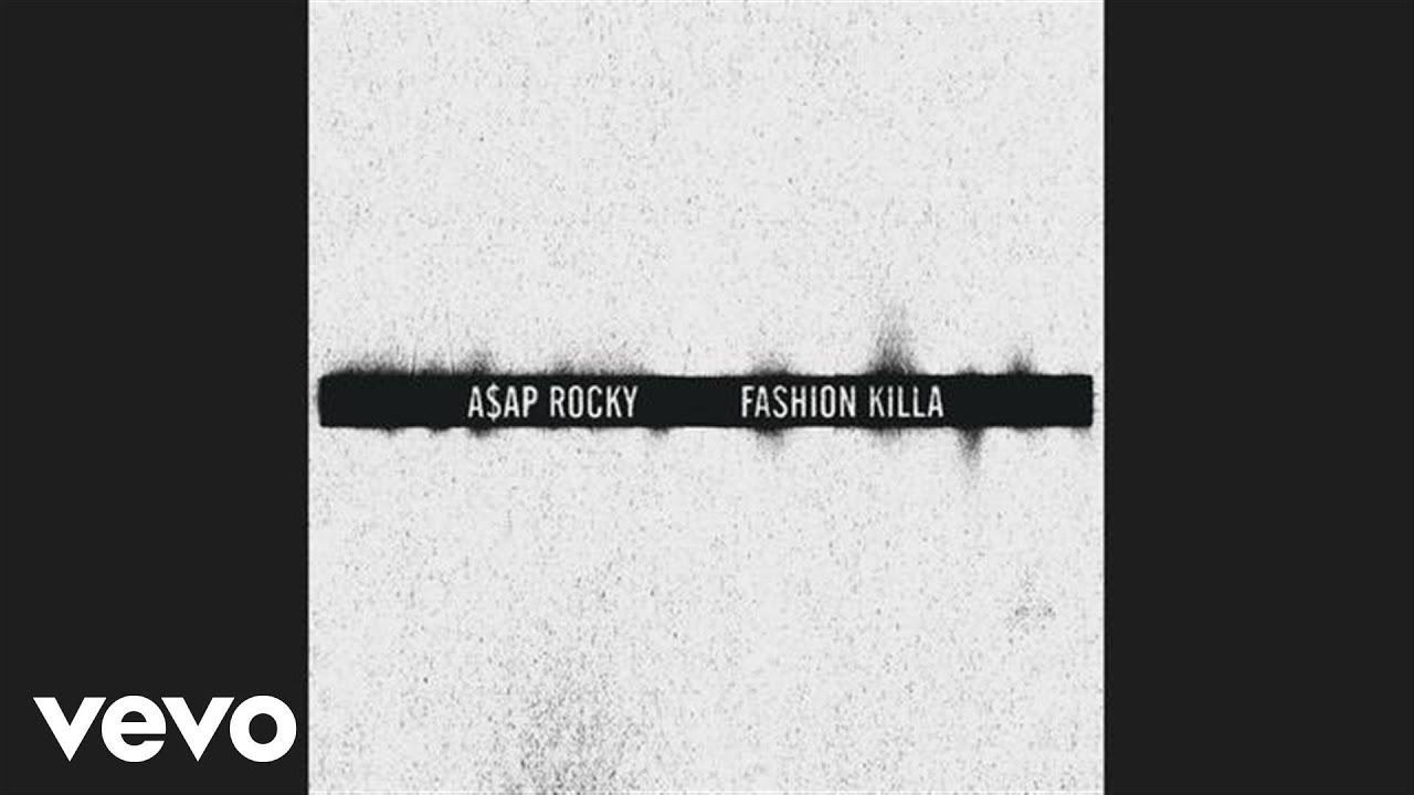 Fashion killa video youtube 19