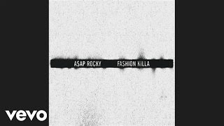 A$AP Rocky - Fashion Killa (Audio)