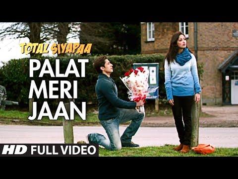 Total Siyapaa | Palat Meri Jaan | Full Video | Ali Zafar | Yami Gautam