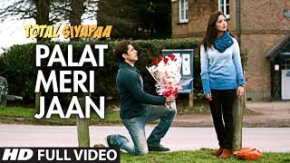 Palat Meri Jaan (Full Video Song) | Total Siyapaa