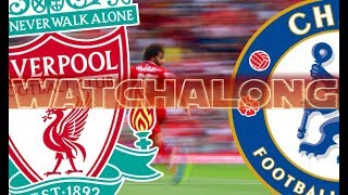 LIVERPOOL VS CHELSEA | WATCHALONG LIVE LFC FAN REACTIONS!!!! #LFC LIVE STREAM