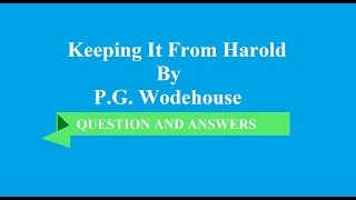 Keeping it from Harold By P.G Wodehouse