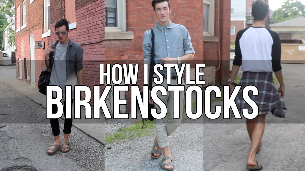 HOW I STYLE BIRKENSTOCKS
