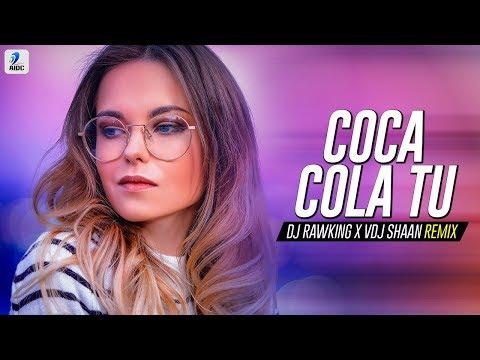 Coca Cola Tu (Remix) | Tony Kakkar | Young Desi | DJ Rawking X VDJ Shaan | Party Song 2018
