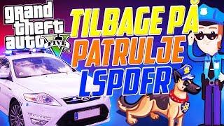 FARLIGE OPGAVER - TILBAGE I LSPDFR+ - DANSK POLITI - GTA V LSPDFR+ [#54]