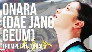 How to play Onara (Dae Jang Geum) by Im Se Hyeon on Trumpet (Tutorial)
