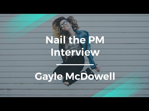 How to Nail the Product Manager Interview by Gayle McDowell