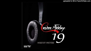 Papzin & Crew - Cruize Friday 19 (Mixed By PrizyDee) (17 Mar 2017)