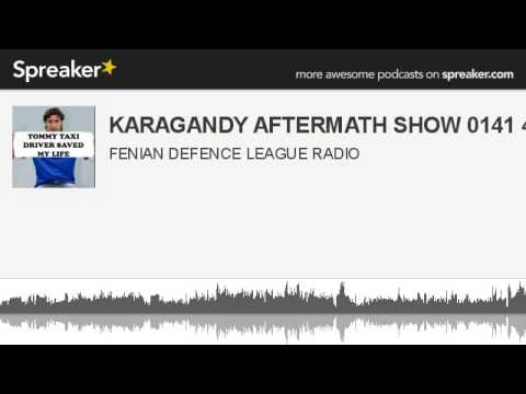 KARAGANDY AFTERMATH SHOW 0141 416 1888 (made with Spreaker)