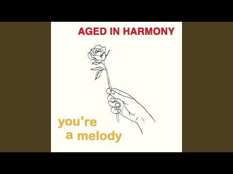 You're a Melody