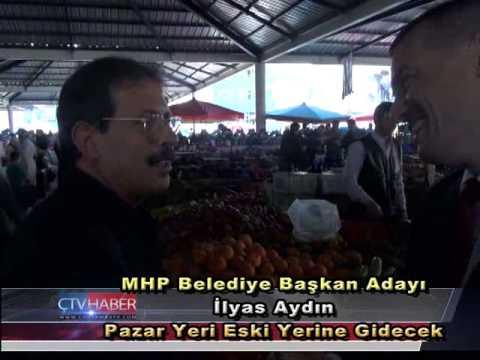 MHP Bld  Bşk  Adayı İlyas Aydın;Pazar Yeri Eski Yerine Gidecek
