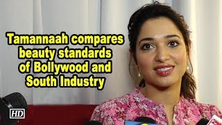 Tamannaah compares beauty standards of Bollywood and South Industry