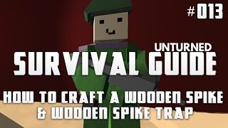 Unturned Survival Guide 013: How To Craft A Wooden Spike & Wooden Spike Trap