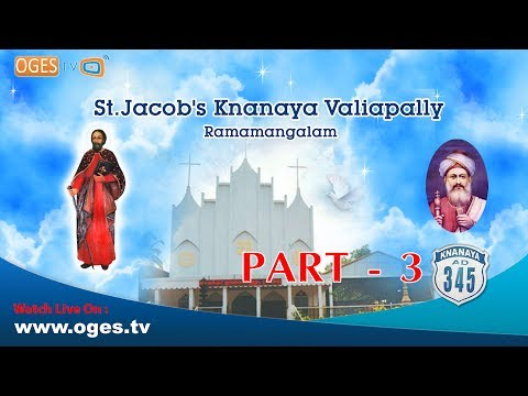 Ramamangalam St.Jacob's Knanaya Valiyapally Perunnal Part-3