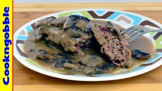 Salisbury Steak And Mushroom Gravy
