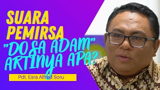 Q & A PDT. ESRA ALFRED SORU : MENGAPA ADA DISEBUT DOSA ADAM?