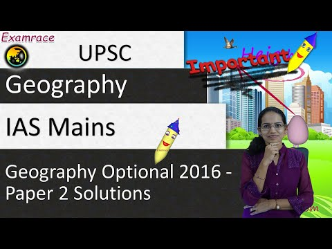 IAS Mains Geography Optional 2016 Solutions: Paper 2 Section A and B