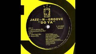 Jazz N Groove   Do Ya Groove Mix