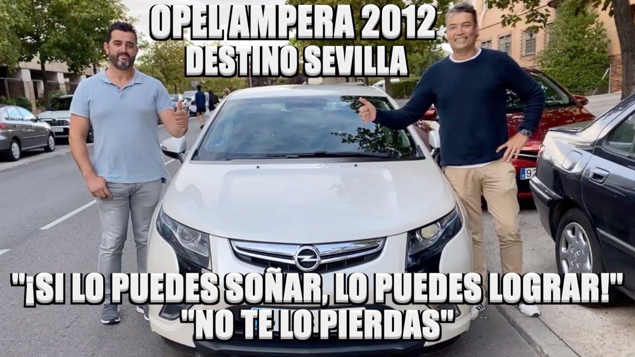 """Opel Ampera 2012 Destino Sevilla / """"Si lo puedes soñar, lo puedes lograr"""""""