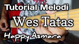 Tutorial Melodi - Wes Tatas ( Happy Asmara )