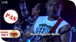 Live Konser ~ Pas Band - Malam Tetaplah Malam  @Live KEDIRI 2011