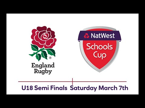 Natwest Schools Cup U18 Semi Finals March 7th
