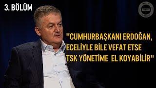 ''Cumhurbaşkanı Erdoğan,Eceliyle bile Hayatını Kaybetse Türk Silahlı Kuvvetleri Yönetime El Koyar''