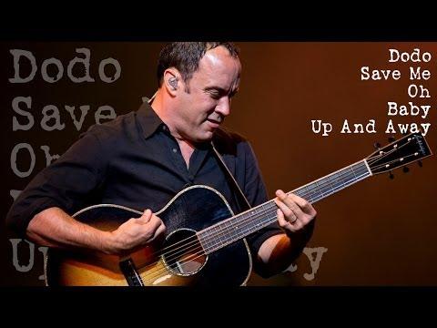 Dave Matthews - Dodo - Save Me - Oh - Baby - Up & Away - (Audios) mp3