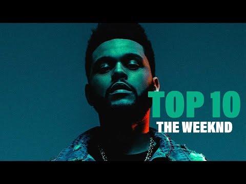 TOP 10 Songs - The Weeknd