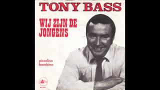 Tony Bass - Wij Zijn De Jongens