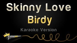 Birdy - Skinny Love (Karaoke Version)
