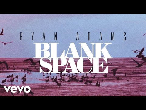 Ryan Adams - Blank Space (from '1989') (Official Audio) mp3