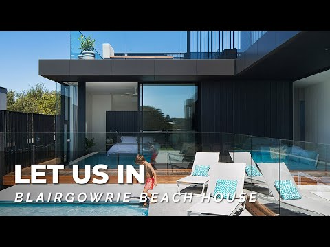 Blairgowrie Beach House Tour 🏖️ No Ordinary Beach Shack Entertainers Dream Home | Let Us In S01E12