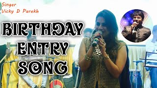 Birthday Girl Grand Entry & Birthday Songs For Daughter (Beti) | Vicky D Parekh Live |
