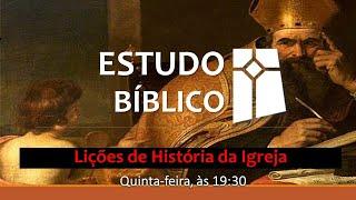 Estudo Bíblico - Lições de História da Igreja - 07 - Agostinho de Hipona - parte 2  (21/10/ 2021)