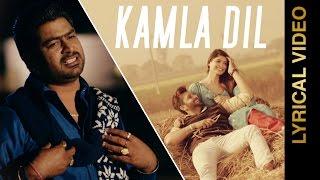 kamla dil    lally k    veet baljit    lyrical video    new punjabi songs 2016