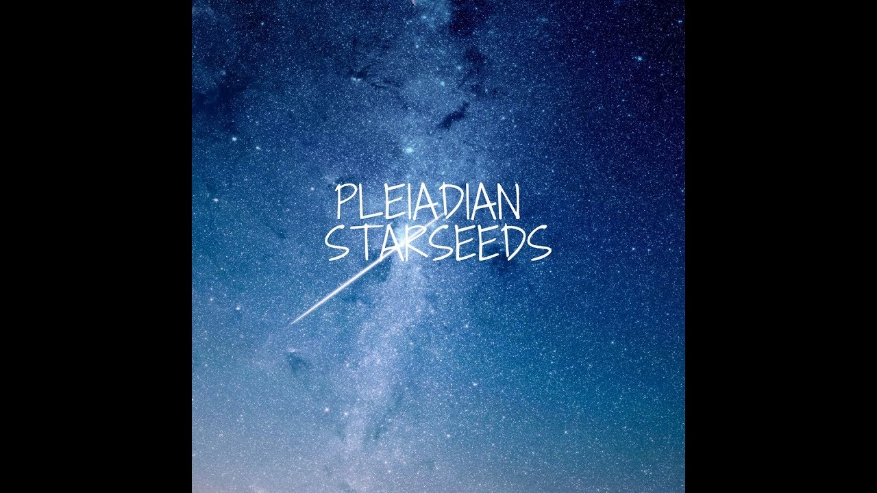 Pleiadian Starseed - What You Didn't Know About Pleiadians (Read Now)