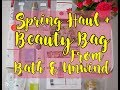 Bath & Unwind Spring Beauty Haul + GWP Bag