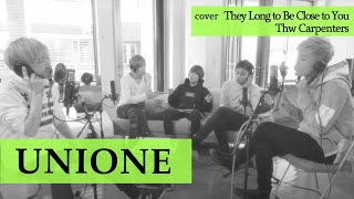 "They Long to Be Close to You  / The Carpenters (Coverd by UNIONE ""ユニオネ"")"